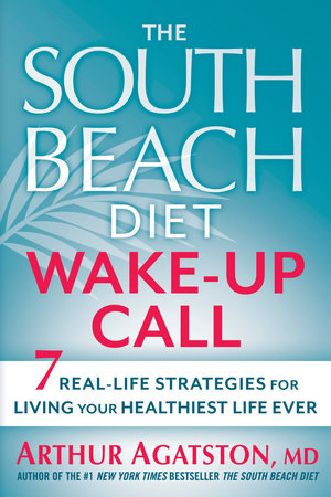 The South Beach Diet Wake-Up Call by Arthur Agatston