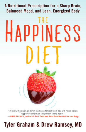 The Happiness Diet by Tyler G. Graham and Drew Ramsey, M.D.