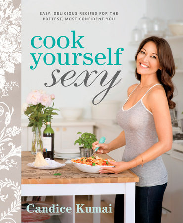 Cook Yourself Sexy by Candice Kumai