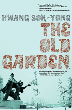 The Old Garden by Hwang Sok-Yong