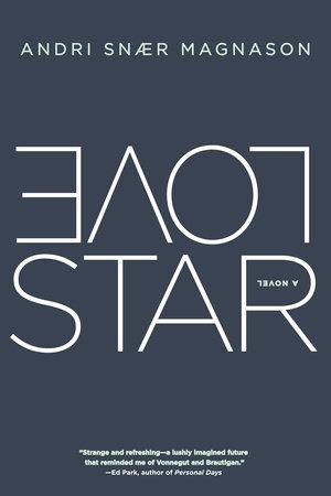 LoveStar by Andri Snaer Magnason