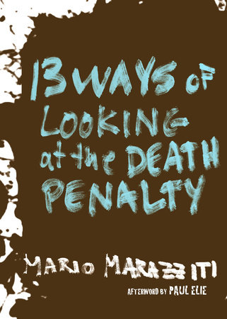 13 Ways of Looking at the Death Penalty by Mario Marazziti