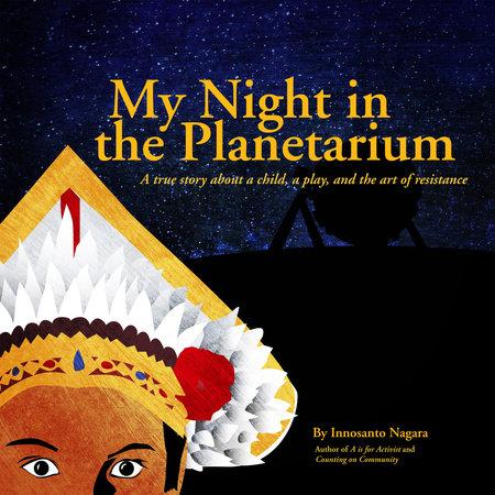 My Night in the Planetarium by Innosanto Nagara