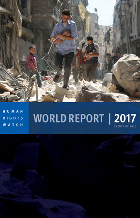 World Report 2017 by Human Rights Watch