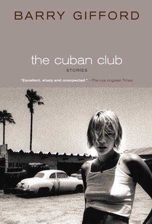 The Cuban Club by Barry Gifford