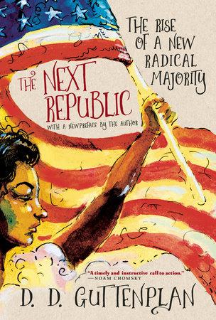 The Next Republic by D.D. Guttenplan