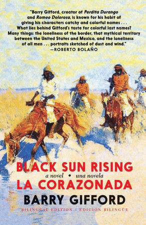Black Sun Rising / La Corazonada by Barry Gifford