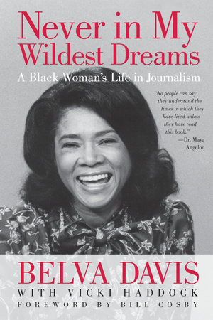 Never in My Wildest Dreams by Belva Davis and Vicki Haddock