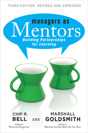 Managers As Mentors by Chip R. Bell