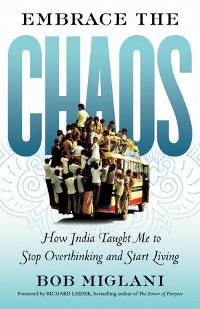 Embrace the Chaos by Bob Miglani