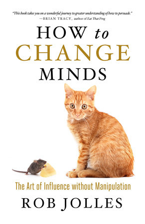 How to Change Minds by Robert Jolles