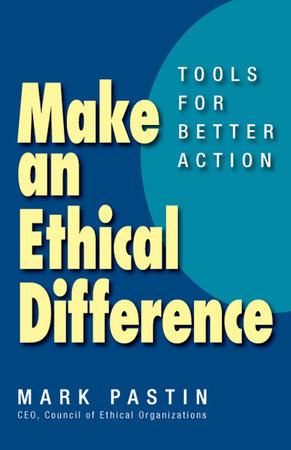 Make an Ethical Difference by Mark Pastin