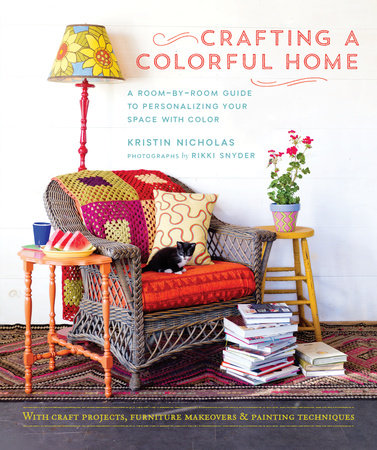 Crafting a Colorful Home by Kristin Nicholas