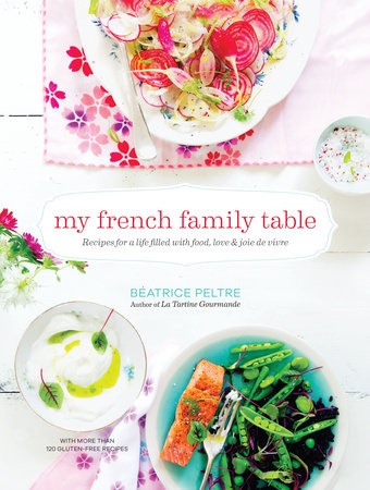 My French Family Table by Beatrice Peltre