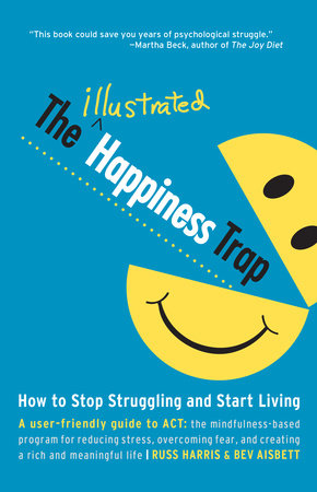 The Illustrated Happiness Trap by Russ Harris