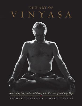 The Art of Vinyasa by Richard Freeman and Mary Taylor