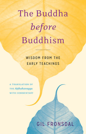 The Buddha before Buddhism by Gil Fronsdal