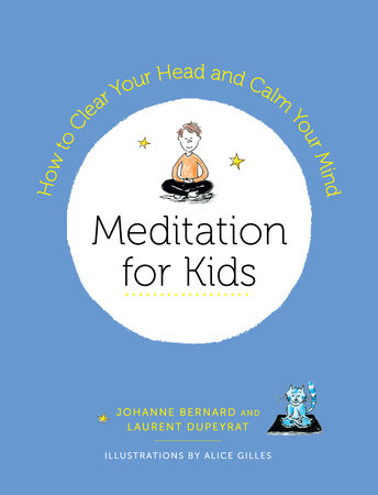 Meditation for Kids by Laurent Dupeyrat and Johanne Bernard