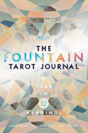The Fountain Tarot Journal by Jason Gruhl