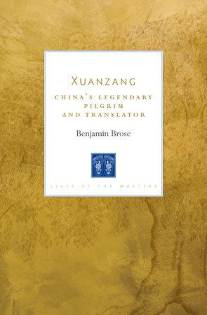 Xuanzang by Benjamin Brose