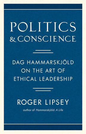Politics and Conscience by Roger Lipsey