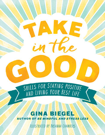 Take in the Good by Gina Biegel