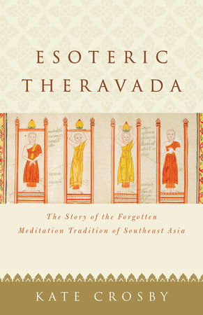 Esoteric Theravada by Kate Crosby