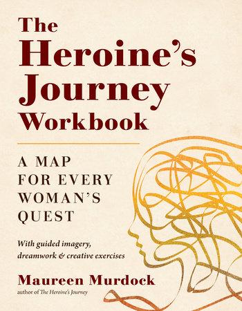 The Heroine's Journey Workbook by Maureen Murdock
