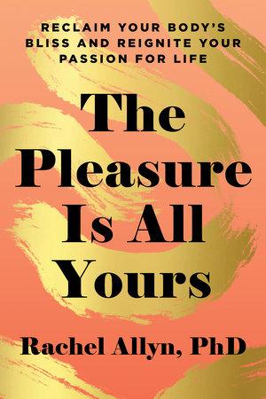 The Pleasure Is All Yours by Rachel Allyn