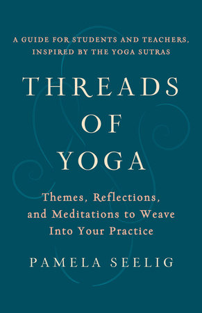 Threads of Yoga by Pamela Seelig