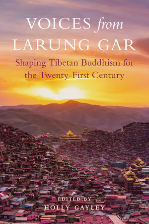 Voices from Larung Gar by
