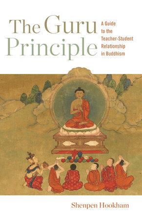 The Guru Principle by Shenpen Hookham