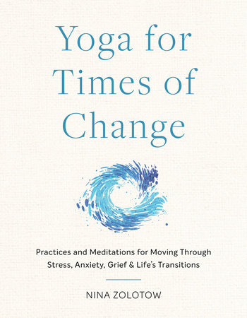 Yoga for Times of Change by Nina Zolotow