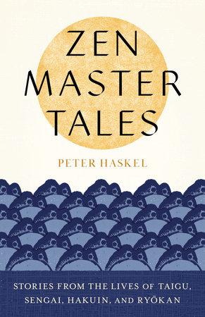 Zen Master Tales by Peter Haskel