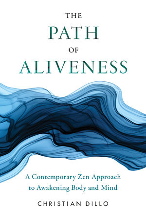The Path of Aliveness by Christian Dillo