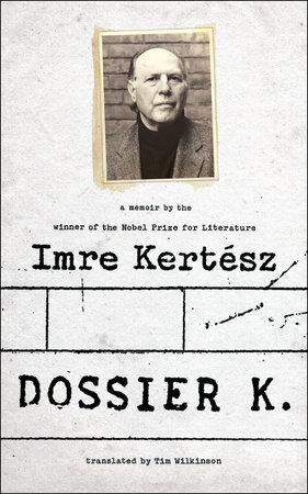 Dossier K by Imre Kertész