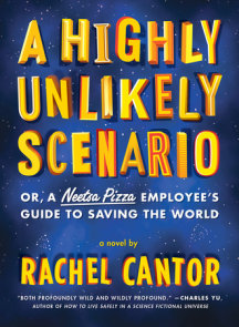 A Highly Unlikely Scenario, or a Neetsa Pizza Employee's Guide to Saving the World