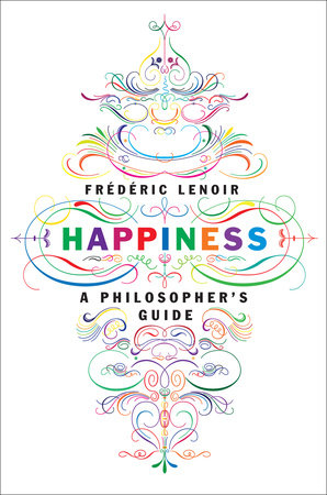 Happiness by Frederic Lenoir