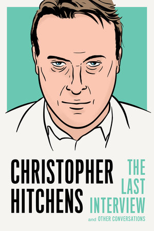 Christopher Hitchens: The Last Interview by