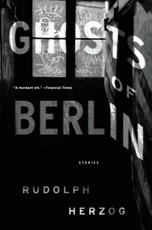 Ghosts of Berlin by Rudolph Herzog