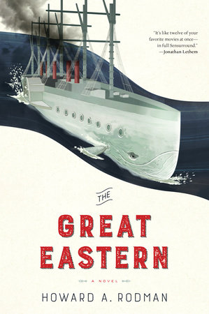 The Great Eastern by Howard Rodman