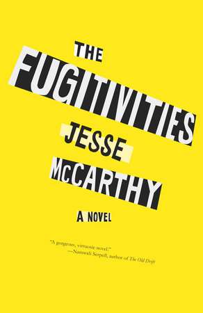 The Fugitivities by Jesse McCarthy