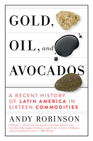 Gold, Oil and Avocados by Andy Robinson