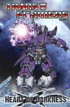 Transformers Vol. 4: Heart of Darkness by Dan Abnett and Andy Lanning