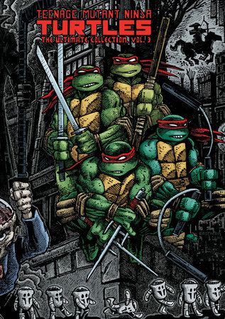 Teenage Mutant Ninja Turtles: The Ultimate Collection Volume 3 by Kevin Eastman and Peter Laird