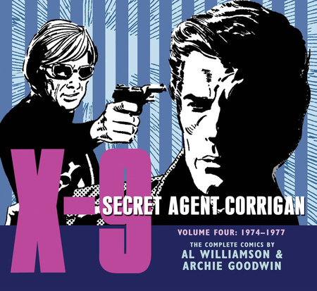 X-9: Secret Agent Corrigan Volume 4 by Archie Goodwin
