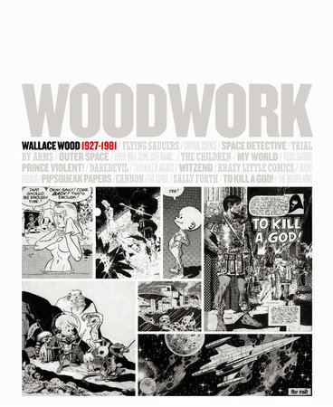 Woodwork: Wallace Wood 1927-1981 by Wally Wood