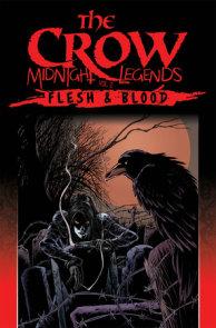 The Crow Midnight Legends Volume 2: Flesh & Blood