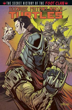 Teenage Mutant Ninja Turtles: Secret History of the Foot Clan by Mateus Santolouco and Erik Burnham