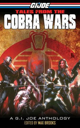 G.I. JOE: Tales from the COBRA Wars by Max Brooks, Chuck Dixon, Matt Forbeck and Jon McGoran